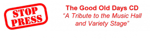 Fiona Harrison - Good Old Days CD - A Tribute to the Music Hall and Variety Stage