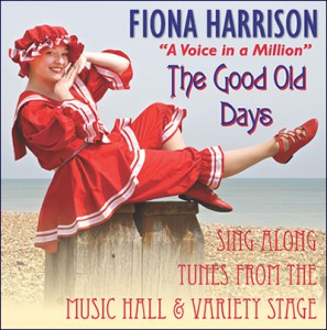 Fiona Harrison - The Good Old Days CD - Buy Now!!